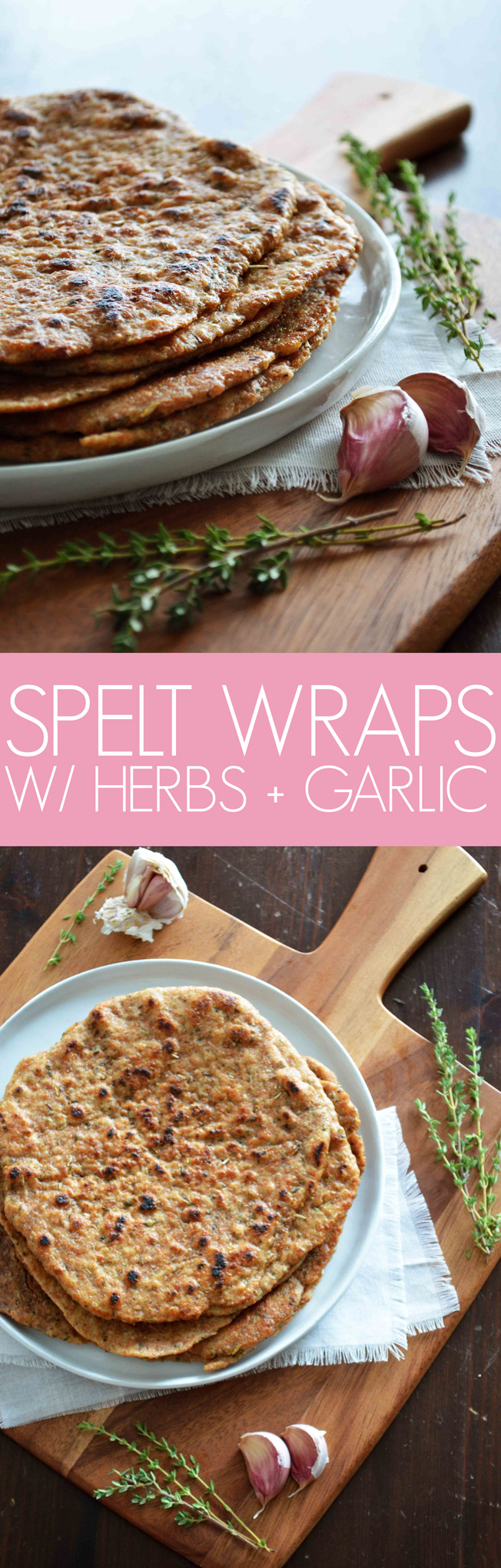 A recipe for Whole Wheat Spelt Wraps with Herbs and Garlic. Made with wholesome ingredients that nourish your body {vegan}